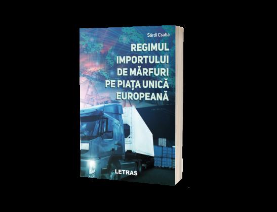 Regimul importului de marfuri pe Piata Unica Europeana