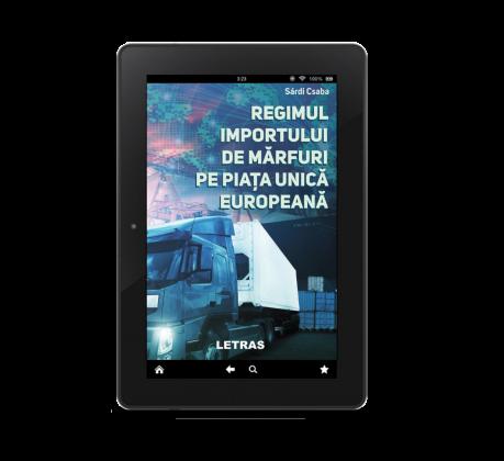 Regimul importului de marfuri pe Piata Unica Europeana (eBook)